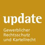Update Gewerblicher Rechtsschutz